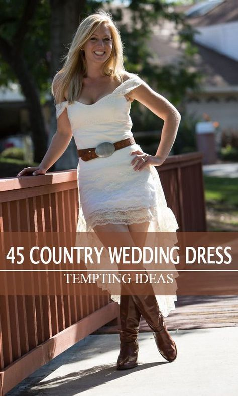 d4491673bc1 45 Short Country Wedding Dress Perfect with Cowboy Boots, Short or ...
