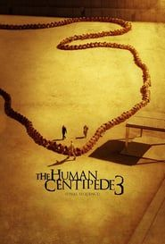 Watch The Human Centipede 3 Final Sequence 2015 Full Movie Online Pinterest Peliculas Completas Peliculas Peliculas Online