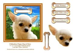 Chihuahua Puppy Dog Bone 6 X 6 Card Topper With Decoupage Dogs