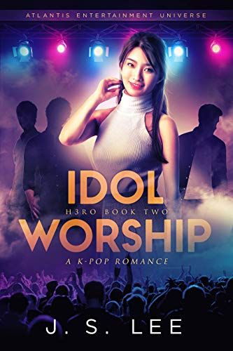 Idol Worship A K Pop Romance H3ro Book 2 By Lee J S Lee Ji Soo Idol Worship Books Romance