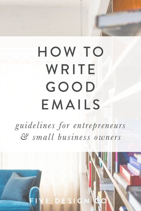 Email Etiquette for Entrepreneurs & Business Owners // Five Design Co.