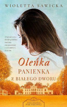 Olenka Panienka Z Bialego Dworu Wioletta Sawicka Books Photography Editing Book Cover