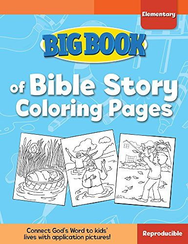 Big Book Of Bible Story Coloring Pages For Elementary Kid Https Smile Amazon Com Dp 0830772332 Ref Cm Sw R P Bible Stories For Kids Bible Stories Big Book
