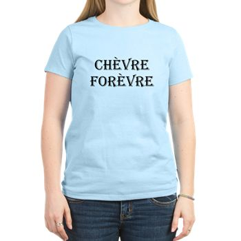 e7d3605a0374 Cheese lovers unite! Show off your love for goat cheese with this fun  chèvre forèvre T-Shirt. Goat, dairy, cheese, farm, funny, humor, chevre  forever.