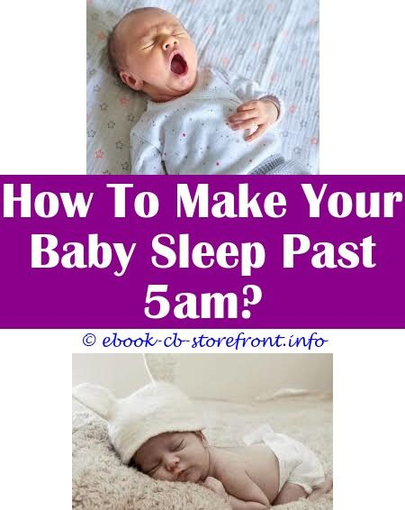 2709704f2bec39cf58ef2968167faeec - How Do I Get My 9 Month Old To Sleep Past 5am