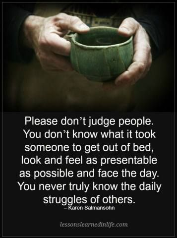Don T Judge People Bits Of Wisdom Dont Judge People Jokes Quotes Judging People