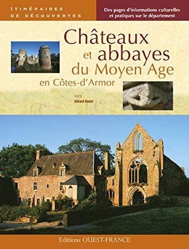 Telecharger Chateaux Et Abbayes Du Moyen Age En Cotes D Armor Pdf Par Gerard Danet Telecharger Votre Fichier Ebook Maintenant Jacquet