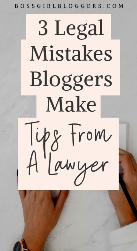 3 Legal Mistakes Most Bloggers Make - Tips from a Lawyer