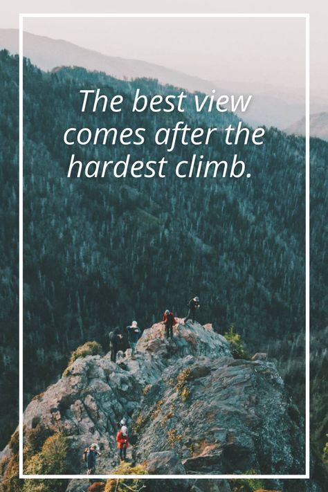The best view comes after the hardest climb. #SmokyMountains #MountainQuotes