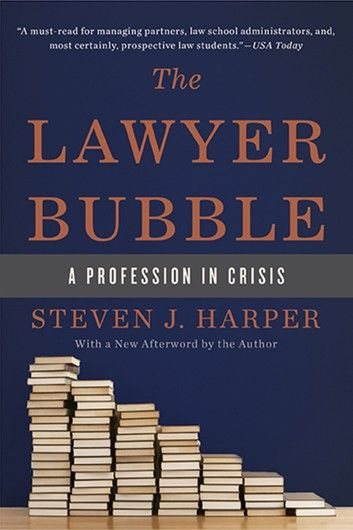 The Lawyer Bubble A Profession In Crisis In 2020 Lawyer Law