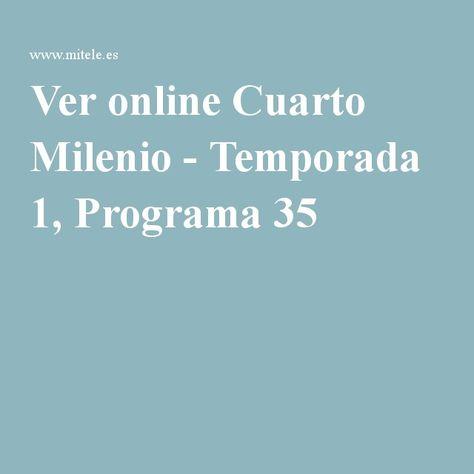 Ver online Cuarto Milenio - Temporada 1, Programa 35   Series ...