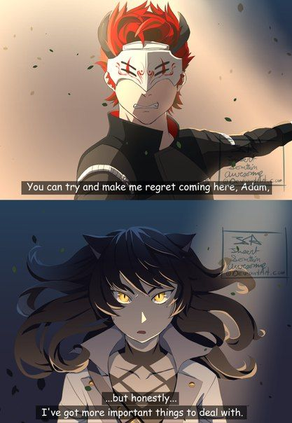 Like what? She came there to stop the White Fang  Adam is the leader