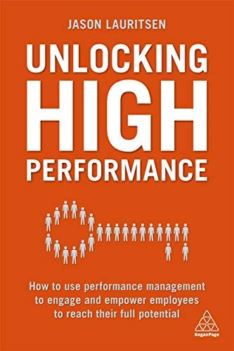 Epub Free Unlocking High Performance How To Use Performance Management To Engage And Empower Employees To Reach Their High Performance Performance Empowerment