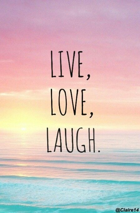 live. love. laugh.