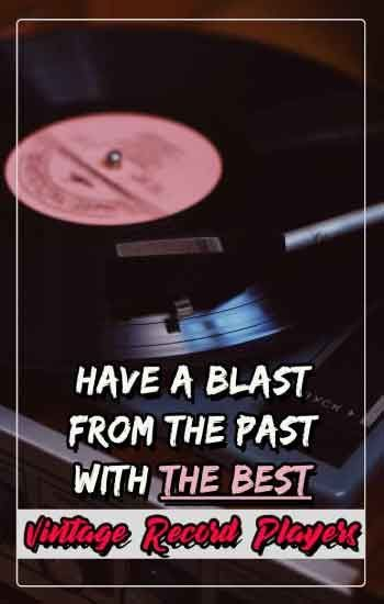 Have A Blast From The Past With The Best Vintage Record Players Vintage Records Record Player Old Vinyl Records