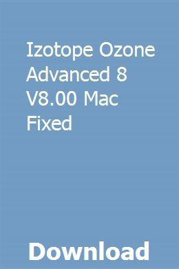 Izotope Ozone Advanced 8 V8 00 Mac Fixed download online