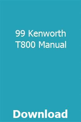 99 Kenworth T800 Manual Owners Manuals Repair Manuals Toyota Wish