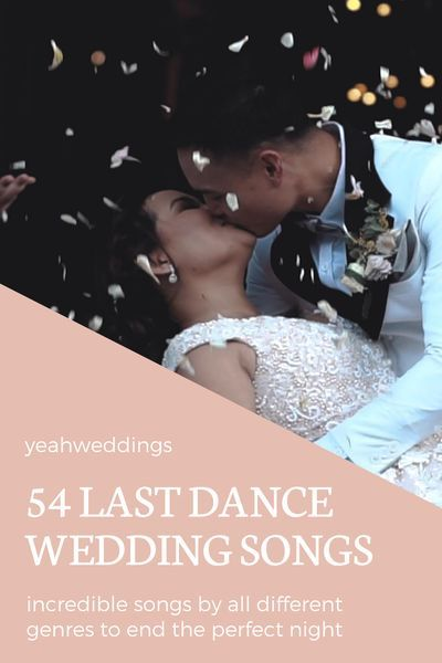 54 Last Dance Wedding Songs To End The Night In 2020 Last Dance Wedding Songs Wedding Songs Last Song Wedding