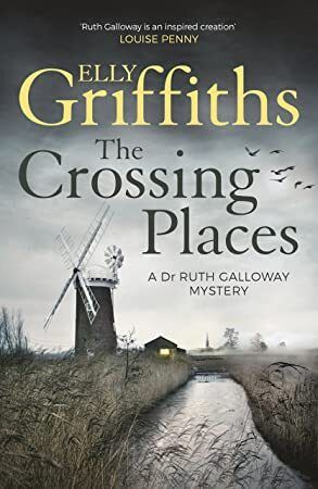 Kindle The Crossing Places The Dr Ruth Galloway Mysteries 1 Mystery Books Books To Read Got Books