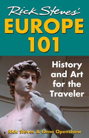 Pdf Download Rick Steves Europe 101 History And Art For The Traveler By Rick Steves Free Epub Free Books Online Rick Steves Good Books