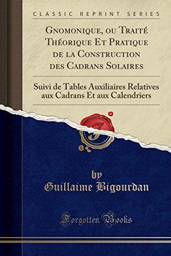 Pdvlivreguild Liweia Livre Ebook France Gnomonique Ou Traite Th En 2020 Telechargement Geographie Sciences Naturelles
