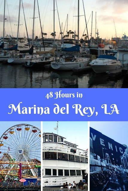 48 Hours In Marina del Rey Los Angeles