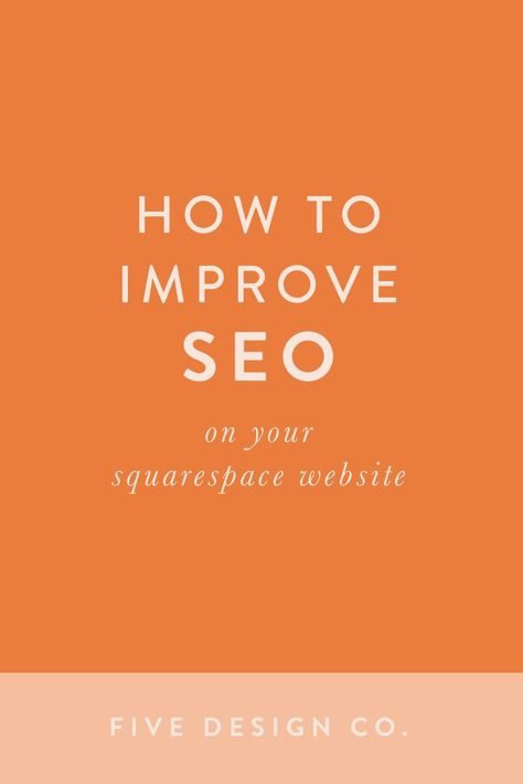 How to Improve SEO on Your Squarespace Website // Five Design Co.