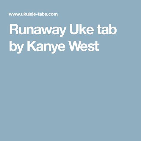 Runaway Uke Tab By Kanye West Uke Tabs Uke Kanye