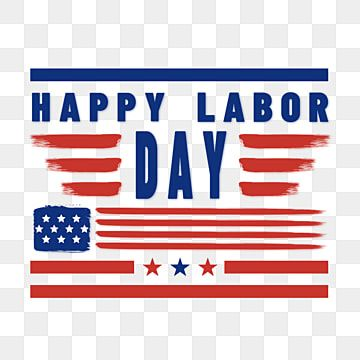 Happy Labor Day American Stars And Stripes Illustration American Labor Day Happy Star Spangled Banner Png Transparent Clipart Image And Psd File For Free Dow Happy Labor Day Star Spangled Banner