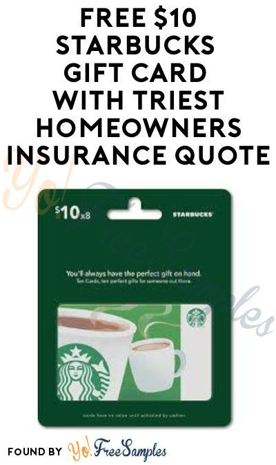 Free 10 Starbucks Gift Card With Triest Homeowners Insurance