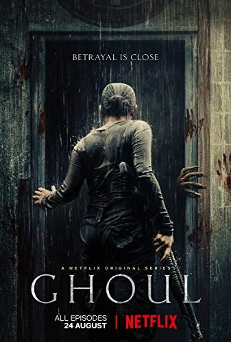 Ghoul 2018 Ghoul Movie Top Horror Movies Netflix Horror