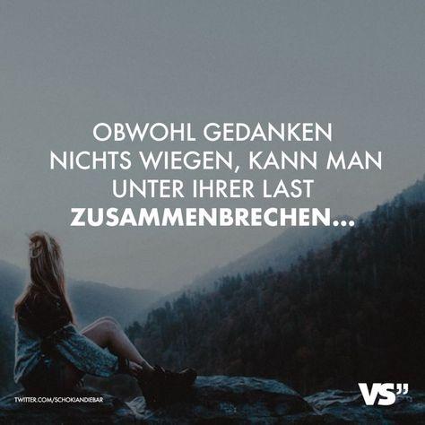Visual Statements Obwohl Gedanken nichts wiegen, kann man unter der Last zusammenbrechen... Sprüche / Zitate / Quotes /Leben / Freundschaft / Beziehung / Familie / tiefgründig / lustig / schön / nachdenken #VisualStatements #Sprüche #Spruch #leben #last #weisheit