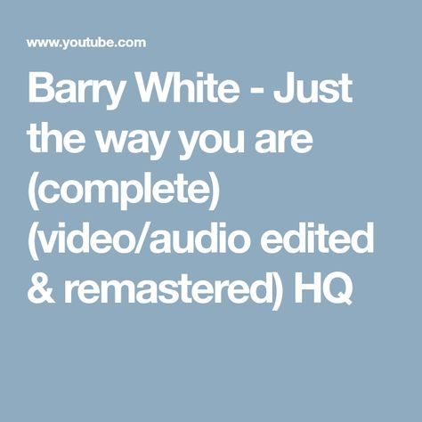 Barry White Just The Way You Are Complete Video Audio Edited