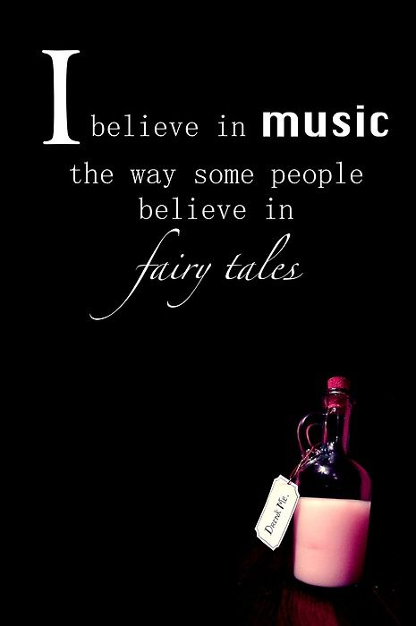 I Believe In Music The Way Some People Believe In Fairytales   SayingImages.com-Best Images With Words From Tumblr, Weheartit, Xanga