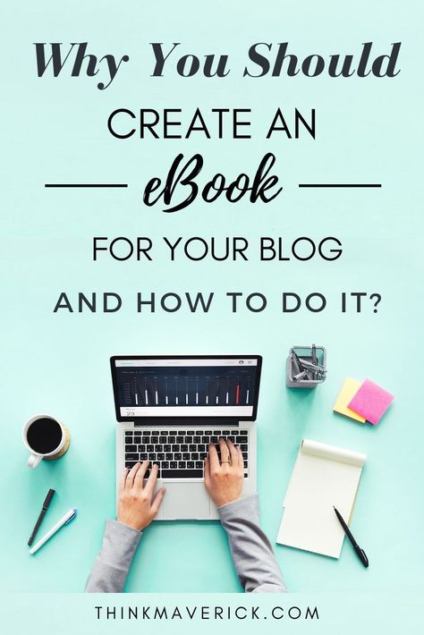 Why Should You Create an eBook for Your Blog? (And How to Do It?) - ThinkMaverick - My Personal Journey through Entrepreneurship