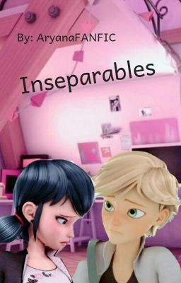Inseparables | books | Marinette, adrien, Short Stories