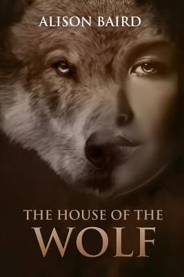 The House Of The Wolf By Alison Baird Literature Approved Wolf