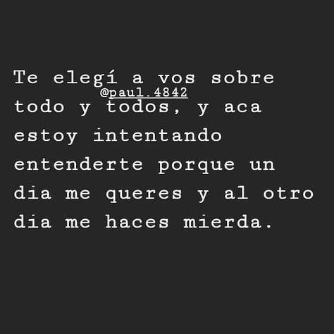 #siganme @paul.4842 . . . . . . . #tumblr #frases #sad #frasessad #frasesdepresivas #frasesestristes #frasesdeamor #amor #frasesromanticas #ilusion #escritosdeamor #escritossad #escritos #frasesadolescentes #love #desamor #videosad  #indirectas #lonely #mendozaargentina #nuevacordoba #saltacapital #bariloche #sancarlosdebariloche #mardelplata #tucuman #buenoaires