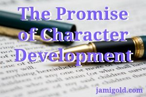 Character Development Is a Two-Edged Sword