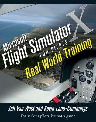 Microsoft Flight Simulator X for Pilots : Real World