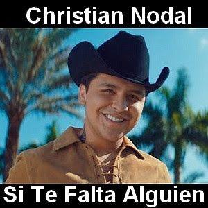 Christian Nodal Si Te Falta Alguien Letras Y Acordes Letras De Música Canciones