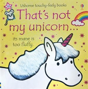 That S Not My Unicorn Unicorn Books Usborne Books Touchy Feely Books