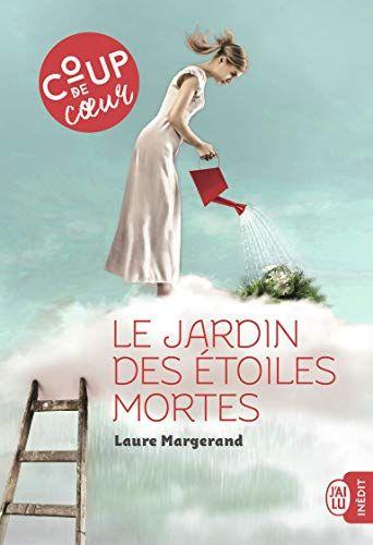 Telecharger Le Jardin Des Etoiles Mortes Laure Margerand Pdf Gratuit Laura Lee Telechargement Litterature