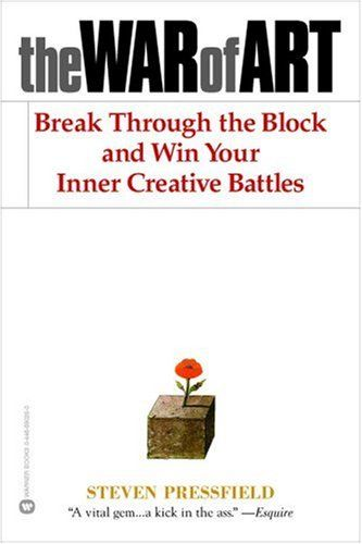 The War Of Art By Steven Pressfield In 2020 Steven Pressfield Leadership Books Motivational Books