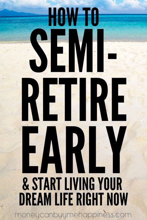 How to Semi-Retire in Your – Finance tips, saving money, budgeting planner