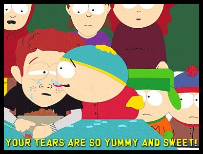 Oh the tears of unfathomable sadness!   South park, Cartoon, Geek stuff