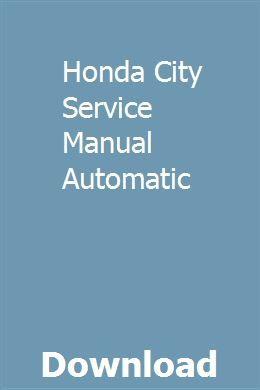 Honda City Service Manual Automatic Honda City Honda Manual