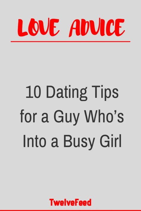 10 Dating Tips for a Guy Who's Into a Busy Girl – Twelve Feeds   - #WhatIsLove #loveSayings #Romance #female #quotes #education #entertainment #loveWords #LookingForLove #TrueLove  #AboutLove #MyLove #FindLove #LoveQuotes #InLove #RealLove #LoveLive #BestLover #LoveRelationship #LoveAndRelationships  #LoveAdvice #LoveTips #LoveCompatibility #LoveStories #boyfriends #forever #relationships #hug #relationship #hugs #girlfriend #lovehim #kiss #boyfriend #kisses #bff #hearts #couples #adorable