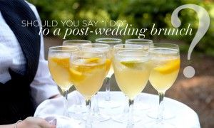 """Stick around and visit your with your family and friends!  Should You Say """"I Do"""" to a Post – Wedding Day Brunch?"""