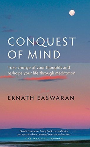 Conquest Of Mind Take Charge Of Your Thoughts And Reshap Https Www Amazon Com Dp 1586380478 Ref Cm Sw R Pi Dp U X Mindfulness Meditation Books Meditation